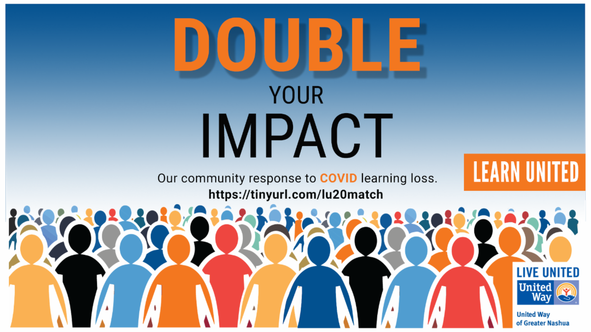 DOUBLE YOUR IMPACT to Loss of Learning due to COVID - Our Community Response - United Way Nashua NH